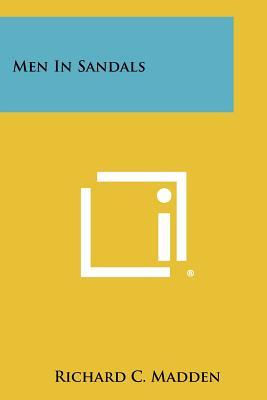 Men in Sandals - Madden, Richard C