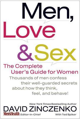 Men, Love & Sex: The Complete User's Guide for Women - Zinczenko, David, and Spiker, Ted