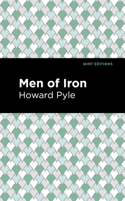 Men of Iron - Pyle, Howard, and Editions, Mint (Contributions by)