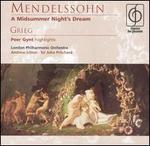 Mendelssohn: A Midsummer Night's Dream; Grieg: Peer Gynt (Highlights)