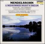 Mendelssohn: A Midsummer Night's Dream; Hebrides Overture; Songs Without Words