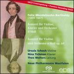 Mendelssohn Bartholdy: Konzert für Violine, Klavier und Orchester; Konzert für Violine und Orchester