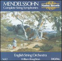 Mendelssohn: Complete String Symphonies, Vol. 2 - English String Orchestra; William Boughton (conductor)