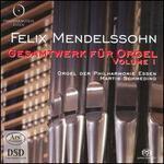 Mendelssohn: Gesamtwerk für Orgel, Vol. 1
