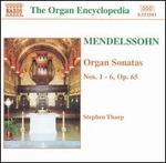 Mendelssohn: Organ Sonatas Nos. 1 - 6, Op. 65
