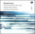 Mendelssohn: Piano Concertos Nos. 1 & 2; Concerto for Piano and String Orchestra