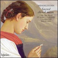 Mendelssohn: Sacred Choral Music - Allan Clayton (tenor); Andrew Davies (bass); George Humphreys (bass); John Robinson (organ); Jonathan Knight (tenor);...