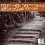 Mendelssohn: Sonatas for Cello and Piano