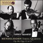 Mendelssohn: String Quartets, Op. 80, Opp. 12 & 13