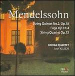 Mendelssohn: String Quintet No. 2, Op. 87; Fuga Op. 81/4; String Quartet Op. 13