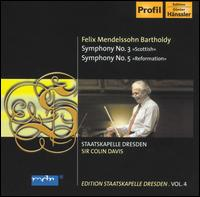 """Mendelssohn: Symphonies Nos. 3 """"Scottish"""" & 5 """"Reformation"""" - Staatskapelle Dresden; Colin Davis (conductor)"""