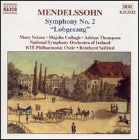 "Mendelssohn: Symphony No. 2 ""Lobgesang"" - Adrian Thompson (tenor); Majella Cullagh (soprano); Mary Nelson (soprano); RTE Philharmonic Choir (choir, chorus);..."