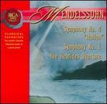 """Mendelssohn: Symphony No. 4 """"Italian"""" Symphony No. 1; Hebrides Overture"""