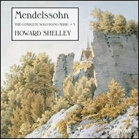 Mendelssohn: The Complete Solo Piano Music, Vol. 5 - Howard Shelley (piano)