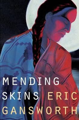 Mending Skins - Gansworth, Eric L