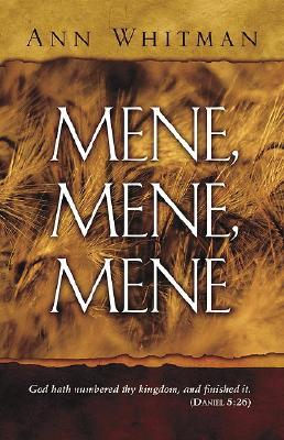 Mene, Mene, Mene - Whitman, Ann