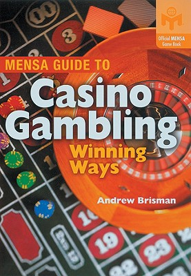 Mensa Guide to Casino Gambling: Winning Ways - Brisman, Andrew