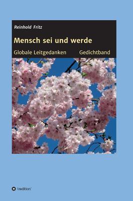 Mensch SEI Und Werde - Fritz, Reinhold