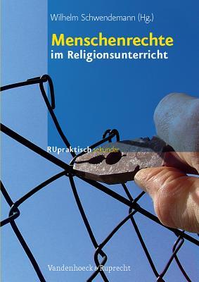 Menschenrechte Im Religionsunterricht - Schwendemann, Wilhelm (Editor)
