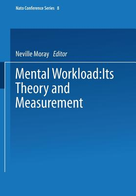 Mental Workload: Its Theory and Measurement - Moray, Neville P. (Editor)