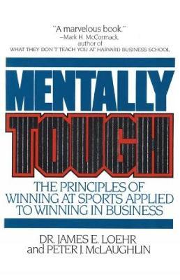 Mentally Tough - Loehr, James E, and McLaughlin, Peter