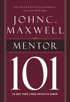 Mentor 101 - Maxwell, John C