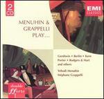 Menuhin & Grappelli Play... Gershwin, Berlin, Kern, et al
