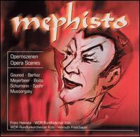 Mephisto: Opera Scenes - Claudia Nüsse (soprano); Franz Hawlata (bass); Peter Dicke (organ); WDR Rundfunkchor Köln (choir, chorus);...