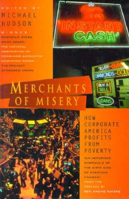 Merchants of Misery: How Corporate America Profits from Poverty - Hudson, Michael (Editor)