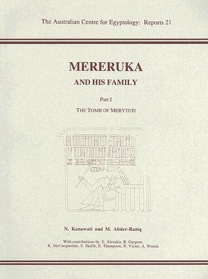 Mereruka and His Family, Part 1 - Kanawati, N, and Abder-Raziq, M
