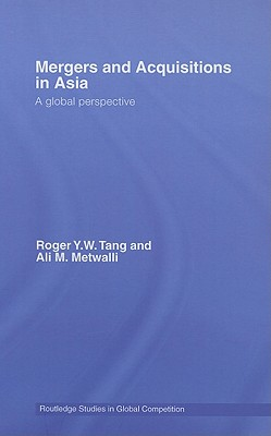 Mergers and Acquisitions in Asia - Tang, Roger Y W