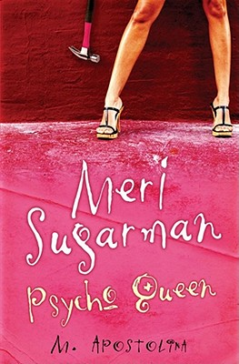 Meri Sugarman, Psycho Queen - Apostolina, M.