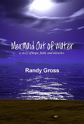 Mermaid Out of Water - Gross, Randy