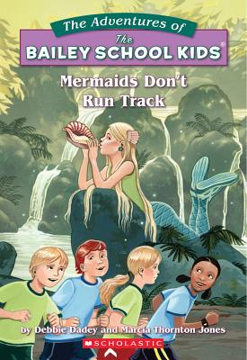 Mermaids Don't Run Track - Dadey, Debbie, and Jones, Marcia Thornton