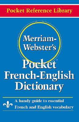 Merriam- Webster's Pocket French-English Dictionary - Merriam-Webster