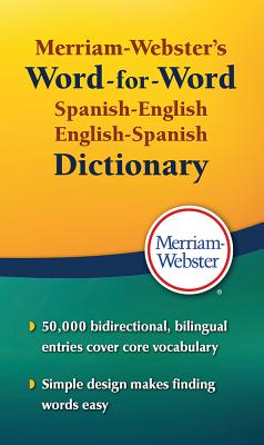 Merriam-Webster's Word-For-Word Spanish-English Dictionary - Merriam-Webster (Creator)