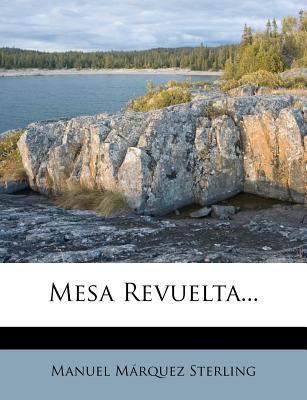 Mesa Revuelta... - Sterling, Manuel M