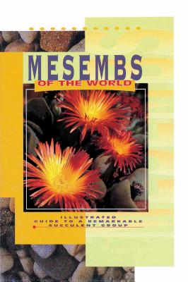 Mesembs of the World - Smith, Gideon F, and Chesselet, Pascale, and Van Jaarsveld, Ernst J