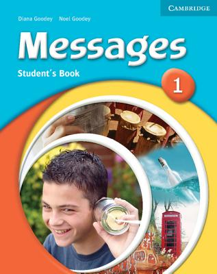 Messages 1 Student's Book - Goodey, Diana, and Goodey, Noel