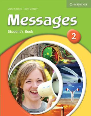 Messages 2 Student's Book - Goodey, Diana, and Goodey, Noel