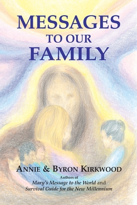 Messages to Our Family - Kirkwood, Annie