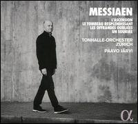Messiaen: L'Ascension; Le Tombeau Resplendissant; Les Offrandes Oubliées; Un Sourire - Zurich Tonhalle Orchestra; Paavo Järvi (conductor)