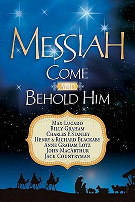 messiah come and behold him lucado max and graham billy