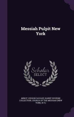 Messiah Pulpit New York - Savage, Minot Judson