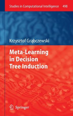 Meta-Learning in Decision Tree Induction - Grabczewski, Krzysztof
