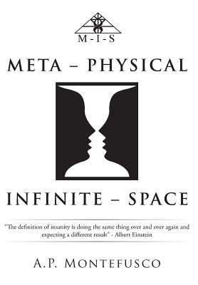 Meta - Physical Infinite - Space - Montefusco, A. P.