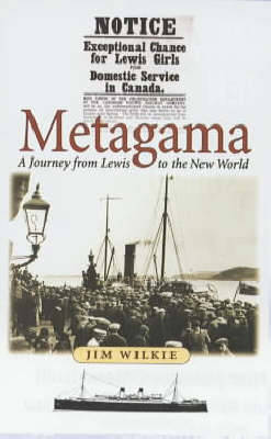 Metagama: A Journey from Lewis to the New World - Wilkie, Jim