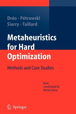 Metaheuristics for Hard Optimization: Methods and Case Studies - Dreo, Johann