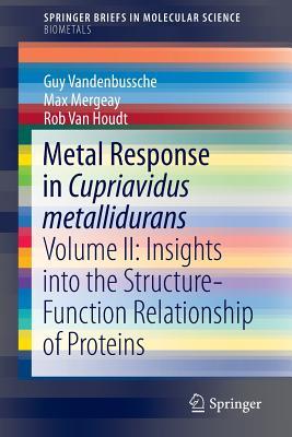 Metal Response in Cupriavidus Metallidurans: Volume II: Insights Into the Structure-Function Relationship of Proteins - Vandenbussche, Guy