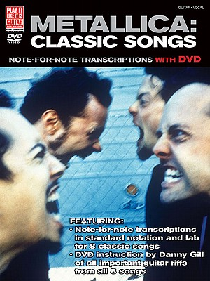 Metallica: Classic Songs for Guitar: Note-For-Note Transcriptions with DVD - Gill, Danny